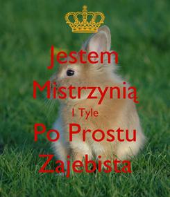 Poster: Jestem Mistrzynią I Tyle Po Prostu Zajebista