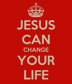 Poster: JESUS CAN CHANGE YOUR LIFE