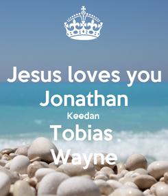 Poster: Jesus loves you Jonathan Keedan Tobias  Wayne