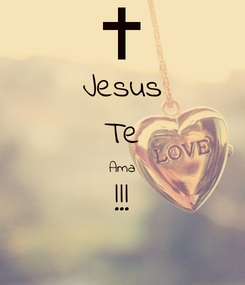 Poster: Jesus Te Ama !!!
