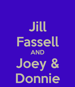 Poster: Jill Fassell AND Joey & Donnie