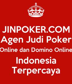 Poster: JINPOKER.COM Agen Judi Poker Online dan Domino Online Indonesia Terpercaya