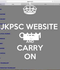 Poster: JKPSC WEBSITE  CALM AND CARRY ON