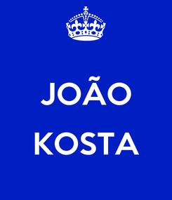 Poster:  JOÃO  KOSTA