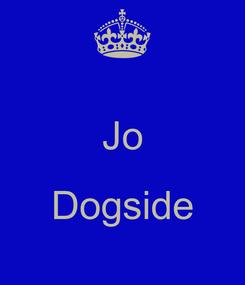 Poster:  Jo  Dogside