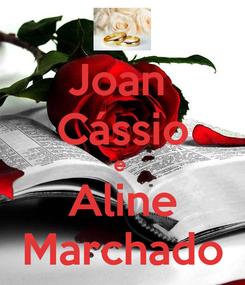 Poster: Joan  Cássio e  Aline Marchado