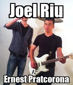 Poster: Joel Riu Ernest Pratcorona