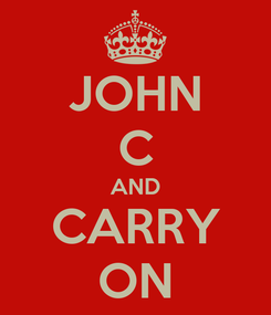 Poster: JOHN C AND CARRY ON