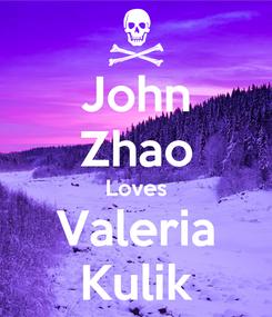 Poster: John Zhao Loves Valeria Kulik