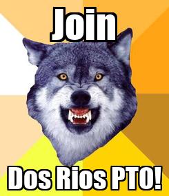 Poster: Join Dos Rios PTO!