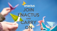 Poster: JOIN ENACTUS AND CARRY ON