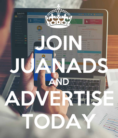 Poster: JOIN JUANADS AND ADVERTISE TODAY