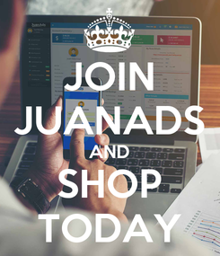 Poster: JOIN JUANADS AND SHOP TODAY