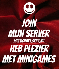 Poster: join mijn server multicraft.serv.nu heb plezier met minigames