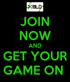 Poster: JOIN NOW AND GET YOUR GAME ON