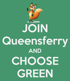 Poster: JOIN Queensferry AND CHOOSE GREEN