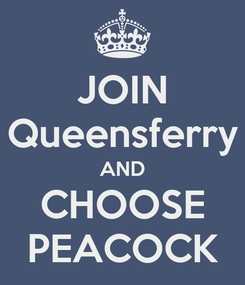Poster: JOIN Queensferry AND CHOOSE PEACOCK