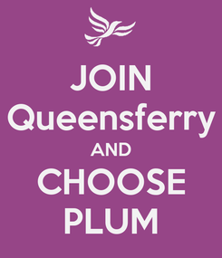 Poster: JOIN Queensferry AND CHOOSE PLUM