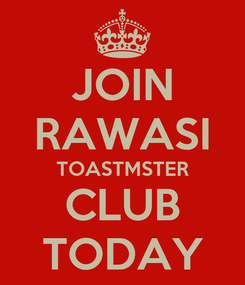 Poster: JOIN RAWASI TOASTMSTER CLUB TODAY