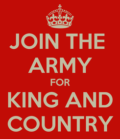 Poster: JOIN THE  ARMY FOR KING AND COUNTRY