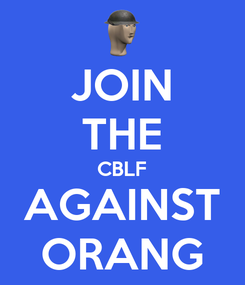Poster: JOIN THE CBLF AGAINST ORANG