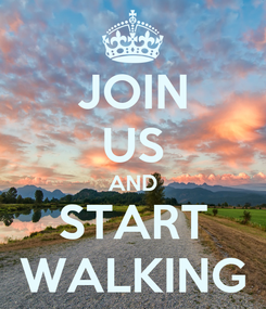Poster: JOIN US AND START WALKING