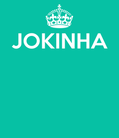 Poster: JOKINHA