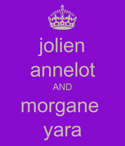 Poster: jolien annelot AND morgane  yara