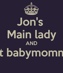 Poster: Jon's  Main lady AND 1st babymomma