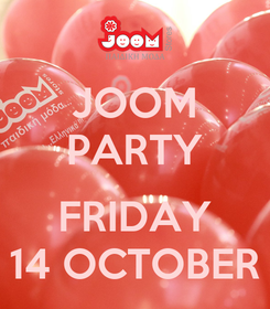 Poster: JOOM PARTY  FRIDAY 14 OCTOBER