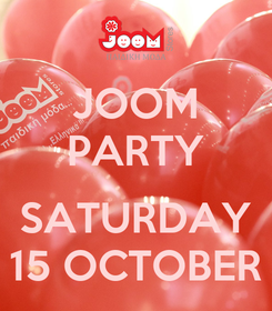 Poster: JOOM PARTY  SATURDAY 15 OCTOBER