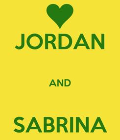 Poster: JORDAN  AND  SABRINA