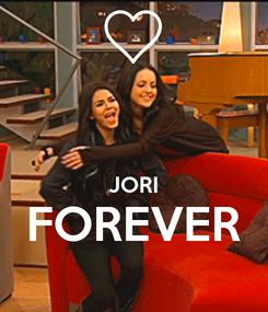 Poster:   JORI FOREVER