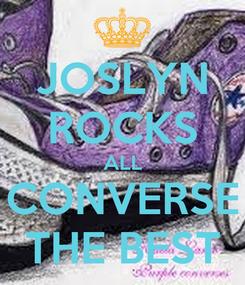 Poster: JOSLYN ROCKS ALL CONVERSE THE BEST