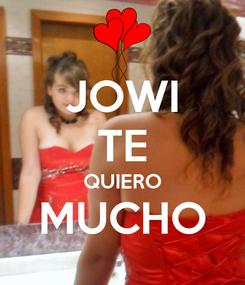 Poster: JOWI TE QUIERO MUCHO