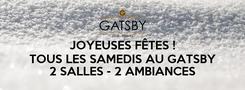 Poster: JOYEUSES FÊTES ! TOUS LES SAMEDIS AU GATSBY  2 SALLES - 2 AMBIANCES
