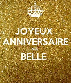 Poster: JOYEUX  ANNIVERSAIRE MA  BELLE
