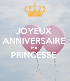 Poster: JOYEUX  ANNIVERSAIRE  MA  PRINCESSE