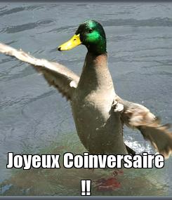 Poster:  Joyeux Coinversaire !!