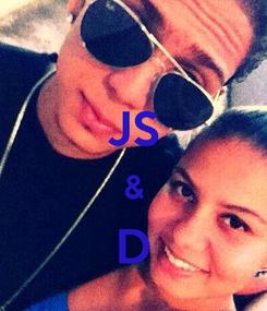 Poster:  JS & D