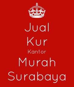 Poster: Jual Kur Kantor Murah Surabaya