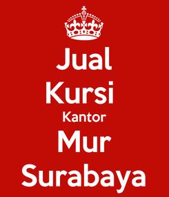 Poster: Jual Kursi  Kantor Mur Surabaya
