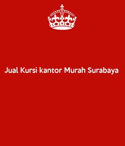 Poster: Jual Kursi kantor Murah Surabaya