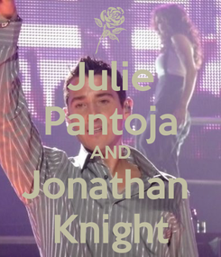 Poster: Julie Pantoja AND Jonathan  Knight