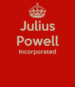 Poster: Julius Powell Incorporated