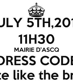 Poster: JULY 5TH,2014 11H30 MAIRIE D'ASCQ DRESS CODE white like the bride!