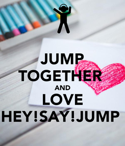 Poster: JUMP TOGETHER  AND LOVE HEY!SAY!JUMP