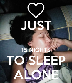 Poster: JUST  15 NIGHTS TO SLEEP ALONE