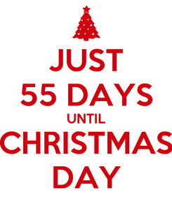 Poster: JUST 55 DAYS UNTIL CHRISTMAS DAY