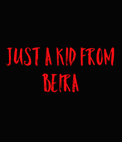 Poster: Just a kid from Beira